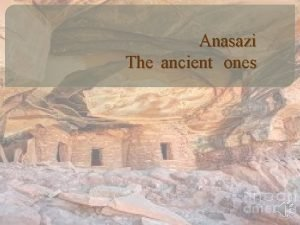 Anasazi The ancient ones Table of contents Cover