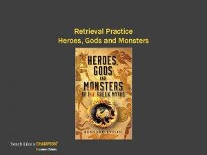 Retrieval Practice Heroes Gods and Monsters Retrieval Practice