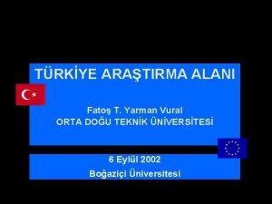 TRKYE ARATIRMA ALANI Fato T Yarman Vural ORTA