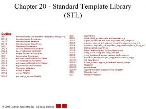 Chapter 20 Standard Template Library STL Outline 20