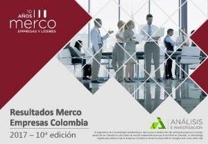 Resultados Merco Empresas Colombia 2017 10 edicin RESULTADOS