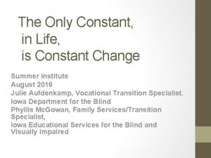 The Only Constant in Life is Constant Change