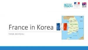 France in Korea YANN MOREAU Frenchs in Korea