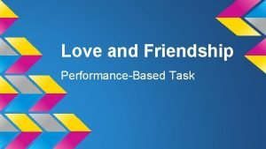 Love and Friendship PerformanceBased Task Part One Anchor