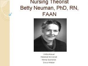 Nursing Theorist Betty Neuman Ph D RN FAAN