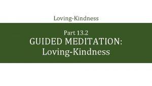 LovingKindness Part 13 2 GUIDED MEDITATION LovingKindness find