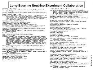 LongBaseline Neutrino Experiment Collaboration London A Holin A