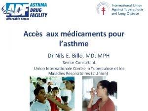 Accs aux mdicaments pour lasthme Dr Nils E