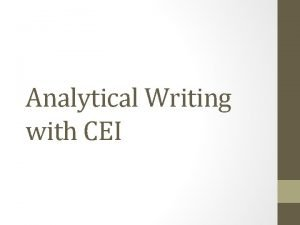 Analytical Writing with CEI CEI Format Claim what