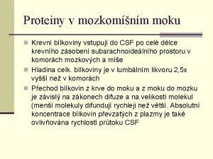 Proteiny v mozkomnm moku n Krevn blkoviny vstupuj