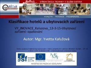 Klasifikace hotel a ubytovacch zazen VYINOVACEKaluzova13 3 15