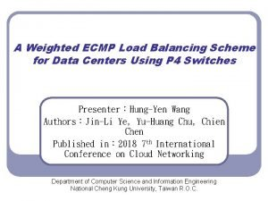 A Weighted ECMP Load Balancing Scheme for Data