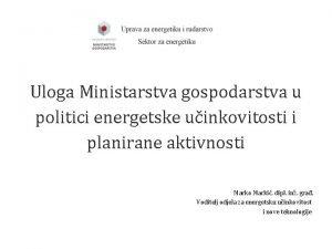 Uloga Ministarstva gospodarstva u politici energetske uinkovitosti i