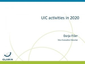 UIC activities in 2020 Darja Fier Vice Executive