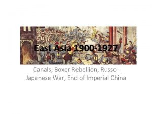 East Asia 1900 1927 Canals Boxer Rebellion Russo
