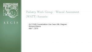 Podiatry Work Group Wound Assessment WATT Scenario HL