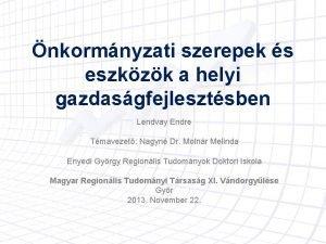 nkormnyzati szerepek s eszkzk a helyi gazdasgfejlesztsben Lendvay