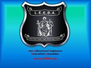 Law Enforcement Employees Benevolent Association www LEEBA org