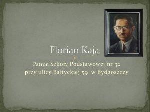 Florian Kaja Patron Szkoy Podstawowej nr 32 przy