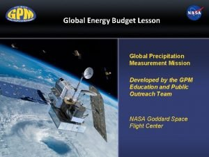Global Energy Budget Lesson Global Precipitation Measurement Mission