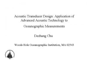 Acoustic Transducer Design Application of Advanced Acoustic Technology