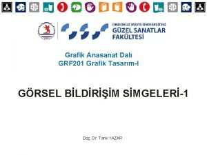 Grafik Anasanat Dal GRF 201 Grafik TasarmI GRSEL