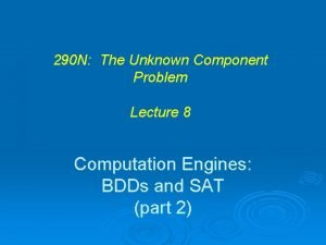290 N The Unknown Component Problem Lecture 8