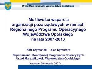 Urzd Marszakowski Wojewdztwa Opolskiego Moliwoci wsparcia organizacji pozarzdowych