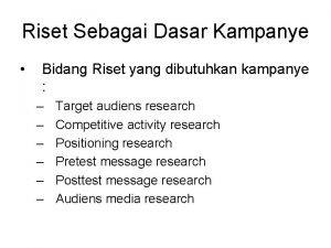 Riset Sebagai Dasar Kampanye Bidang Riset yang dibutuhkan