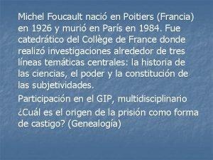 Michel Foucault naci en Poitiers Francia en 1926