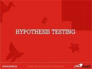 HYPOTHESIS TESTING Definition The Hypothesis Testing is a