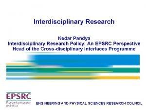 Interdisciplinary Research Kedar Pandya Interdisciplinary Research Policy An