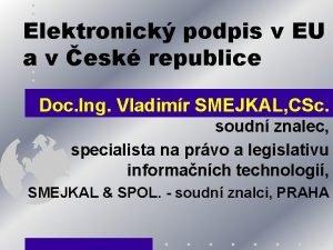 Elektronick podpis v EU a v esk republice