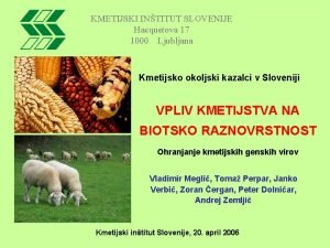 KMETIJSKI INTITUT SLOVENIJE Hacquetova 17 1000 Ljubljana Kmetijsko