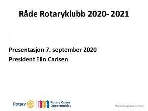 Rde Rotaryklubb 2020 2021 Presentasjon 7 september 2020