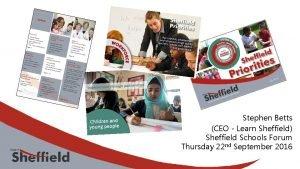 Stephen Betts CEO Learn Sheffield Sheffield Schools Forum
