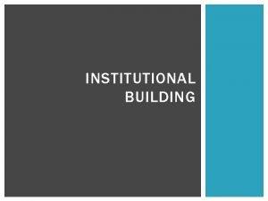 INSTITUTIONAL BUILDING PENGANTAR Institutional building fenomena bantuan teknis