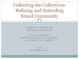 Collecting the Collectives Refining and Extending Brand Community