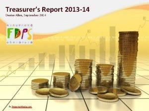 Treasurers Report 2013 14 Denise Allen September 2014