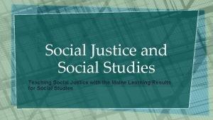 Social Justice and Social Studies Teaching Social Justice