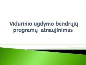 Vidurinio ugdymo bendrj program atnaujinimas vietimo paskirtis Asmens