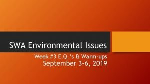 SWA Environmental Issues Week 3 E Q s