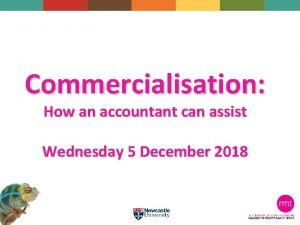 Commercialisation How an accountant can assist Wednesday 5