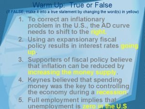 Warm Up True or False If FALSE make