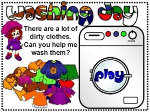 There a lot of dirty clothes Can you