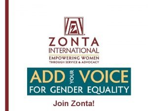 Join Zonta EMPOWER HER GIVE HER A CHANCE