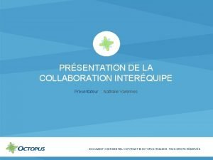 PRSENTATION DE LA COLLABORATION INTERQUIPE Prsentateur Nathalie Varennes