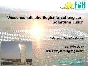 Wissenschaftliche Begleitforschung zum Solarturm Jlich Cristiano Teixeira Boura