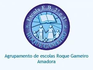 Agrupamento de escolas Roque Gameiro Amadora Escola bsica