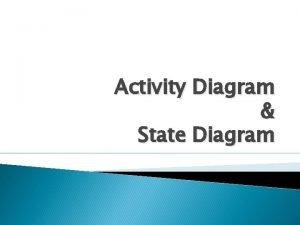 Activity Diagram State Diagram Diagram Aktivitas Activity Diagram